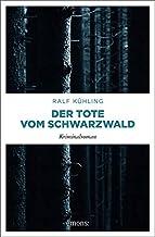 Der Tote vom Schwarzwald: Kriminalroman