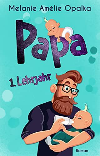 Papa – 1. Lehrjahr