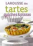 Larousse des tartes, quiches & pizzas