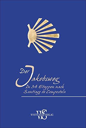 Der Jakobsweg: In 34 Etappen nach Santiago de Compostela - ein Jakobsweg-Reiseführer im praktischen Taschenformat. Mit Tipps zur Routenplanung, spirituellen Aspekten und Einkehrmöglichkeiten.