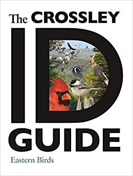 The Crossley ID Guide: Eastern Birds (The Crossley ID Guides) by [Richard Crossley]