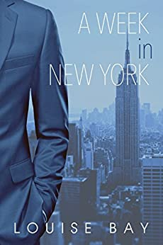 A Week in New York (The Empire State Series Book 1) by [Louise Bay]