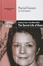 Coming of Age in Sue Monk Kidd's The Secret Lives of Bees (Social Issues in Literature)
