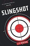 Slingshot: The Kingston Chronicles