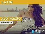 Alô Paixão in the Style of Banda Eva