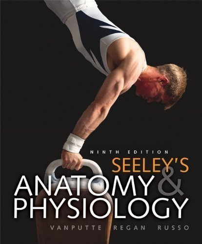 Loose Leaf Version of Seeley's Anatomy & Physiology by VanPutte, Cinnamon Published by McGraw-Hill Science/Engineering/Math 9th (ninth) edition (2010) Loose Leaf