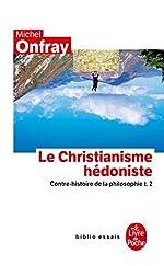 Contre-Histoire De La Philosophie - Tome 2, Le Christianisme Hédoniste de Michel Onfray