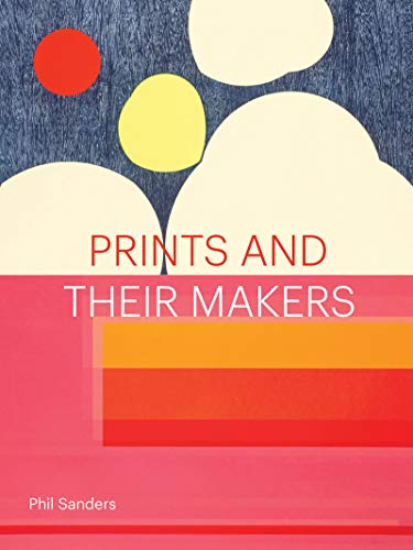 Compare Textbook Prices for Prints and Their Makers  ISBN 9781616898182 by Sanders, Phil