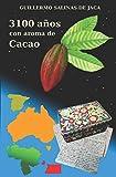 3100 años con aroma de Cacao
