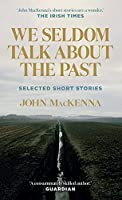 We Seldom Talk About the Past: Selected Short Stories
