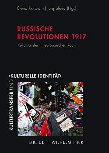 Russische Revolutionen 1917: Kulturtransfer im europäischen Raum (Kulturtransfer und ,kulturelle Identität')