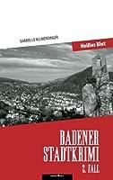 Badener Stadtkrimi - Heisses Blut: 2. Fall