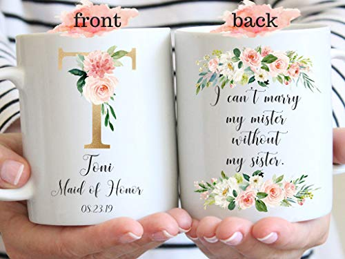 """DKISEE Tasse mit Aufschrift """"I Can't Marry My Mister Without My Sister Will You Be My Maid of Honor"""", Brautjungfern-Geschenk, Brautjungfern-Geschenk, Kaffeetasse, Teetasse, keramik, weiß, 11 oz"""