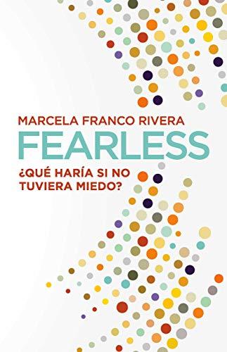 Fearless: ¿Qué haría si no tuviera miedo?