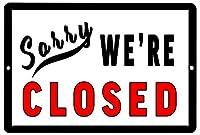 Sorry We're Closed 金属製ブリキ看板 ビジネス 小売店 ホーム L レストラン バー オフィス ホテル