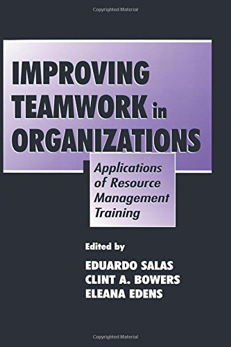 Improving Teamwork in Organizations: Applications of...