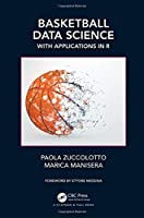Basketball Data Science: With Applications in R Front Cover