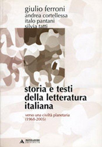 Storia e testi della letteratura italiana. Verso una civiltà planetaria (1968-2005) (Vol. 11)