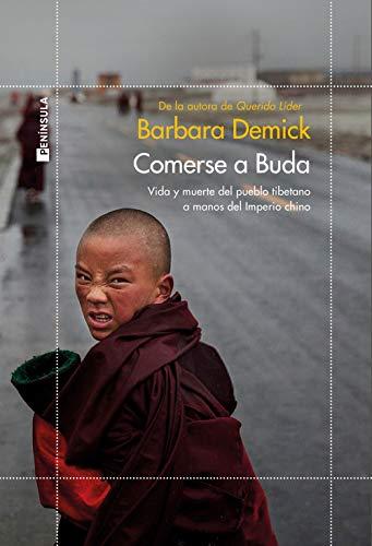 Comerse a Buda: Vida y muerte del pueblo tibetano a manos del Imperio Chino (ODISEAS)
