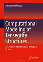 Computational Modeling of Tensegrity Structures: Art, Nature, Mechanical and Biological Systems