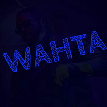 Wahta (feat. Sity Boi)