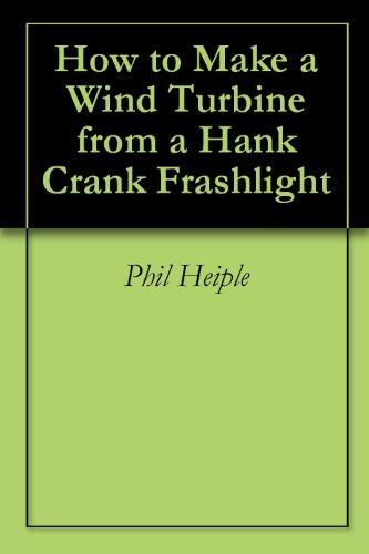 How to Make a Wind Turbine from a Hank Crank Flashligh