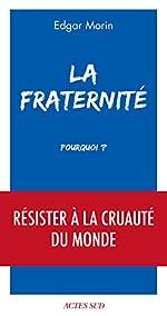 La Fraternité, pourquoi ? d'Edgar MORIN