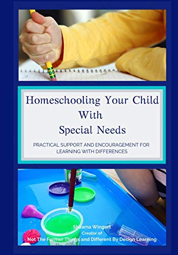 Compare Textbook Prices for Homeschooling Your Child With Special Needs: Practical Support And Encouragement For Learning With Differences  ISBN 9781689955041 by Wingert, Shawna