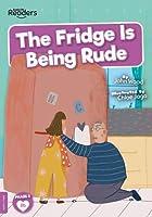 The Fridge is Being Rude (BookLife Readers)