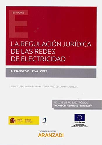 La regulación jurídica de las redes de electricidad (Papel + e-book) (Monografía)