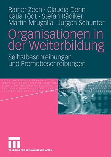 Organisationen in der Weiterbildung: Selbstbeschreibungen und Fremdbeschreibungen