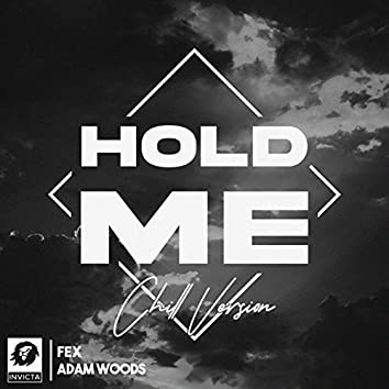 Hold Me (Adam Woods Chill Version)