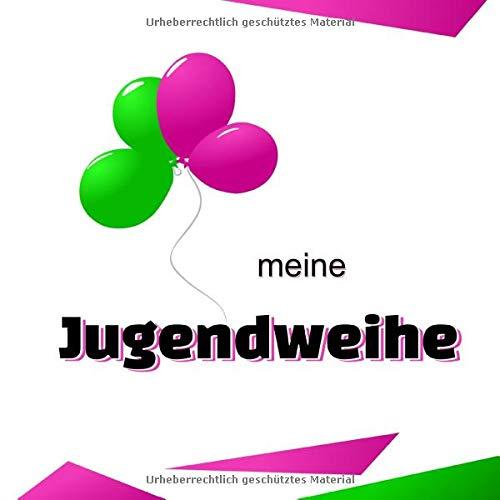 Meine Jugendweihe: Gästebuch für die Jugendweihe I Geschenkidee I Album zur Erinnerung für...