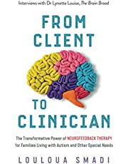 From Client to Clinician: The Transformative Power of Neurofeedback Therapy for Families Living with Autism and Other Special Needs