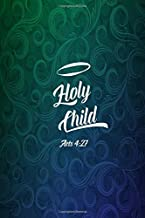 HOLY CHILD Acts 4:27: Names of Jesus Bible Verse Quote Cover Composition Notebook Portable