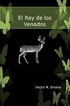El Rey de los Venados (Spanish Edition)