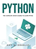 PYTHON: The Complete Crash Course to Learn Python in One