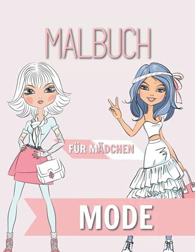 Mode Malbuch für Mädchen: Alter 8-12 Jahre | hinreißende Schönheit Mode Stil, Kleidung, coole und niedliche Designs