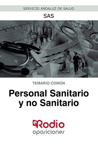 Personal Sanitario y no Sanitario. Temario común. SAS: Servicio Andaluz de Salud