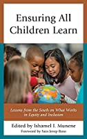 Ensuring All Children Learn: Lessons from the South on What Works in Equity and Inclusion
