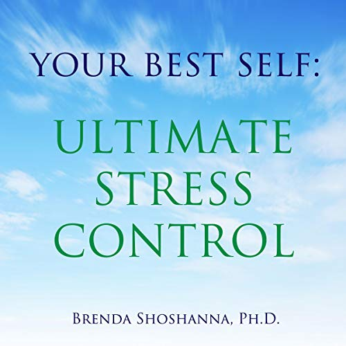 Your Best Self: Ultimate Stress Control audiobook cover art