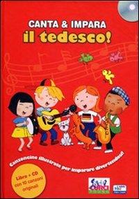 Canta e impara il tedesco! Ediz. illustrata. Con CD Audio