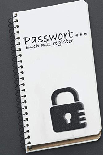 Passwortbuch mit Register: Log-in Notizbuch für Passwörter, sämtlicher Zugangsdaten, E-Mails | Organizer und Manager deiner Passwörter mit ABC Register in A5