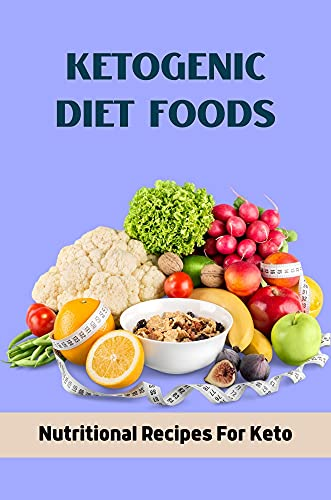 Ketogenic Diet Foods: Nutritional Recipes For Keto: Recipes For Keto Bread And Keto Desserts (English Edition)