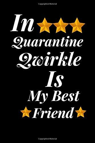 In Quarantine, Qwirkle Is My Best Friend.: Qwirkle Notebook for Man, Woman, Boys, Girls .