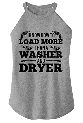 Ladies Tri-Blend Rocker Tank Top I Know How Load More Than Washer Funny Gun Grey Frost L