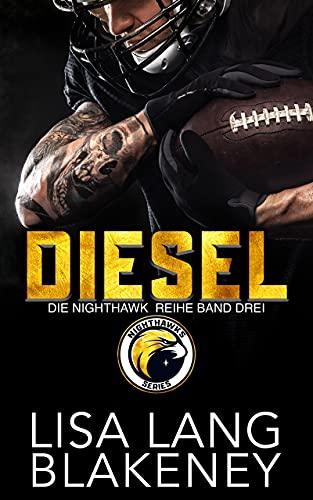 DIESEL: DIE NIGHTHAWK REIHE BAND DREI (The Nighthawk Series (German Edition) 3)