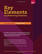 Key Elements of Observing Practice: A Data Wise DVD and Facilitator's Guide