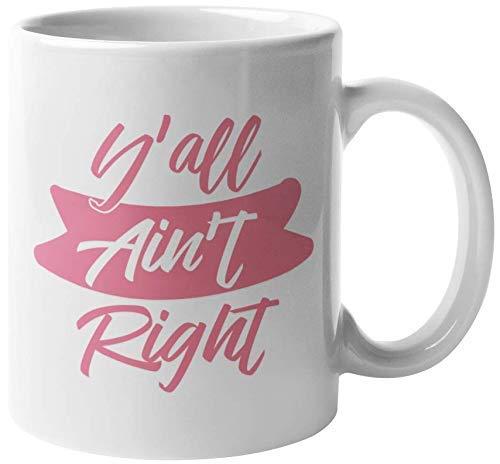Y 'alles ist nicht richtig. Clever Southern America Slang Kaffee & Tee Geschenkbecher für Südstaatler der Vereinigten Staaten, südamerikanische Frauen, Männer, Jungen, Mädchen, Sammler, Künstler, Stre