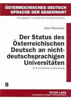 Der Status Des Oesterreichischen Deutsch an Nichtdeutschsprachigen Universitaeten: Eine Empirische Untersuchung